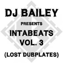 DJ Bailey Presents | Intabeats Vol. 3 | The Lost Dubplates